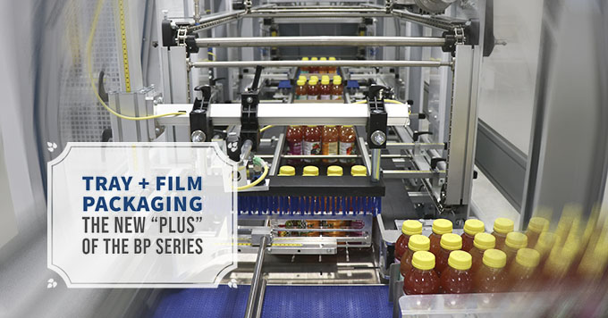 Tray + film packaging, a new plus of the BP Series