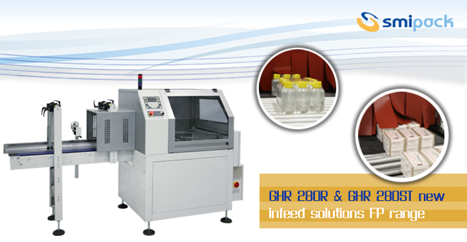 GHR280R and GHR280ST new infeed solutions FP range